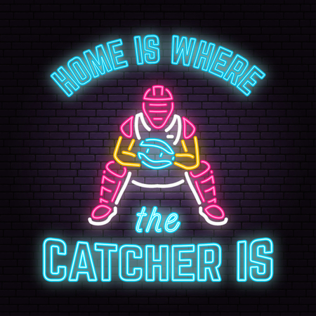 Home is where the catcher is. Vector illustration. Neon Baseball sign on brick wall background. Design with catcher silhouette. Night bright advertisement