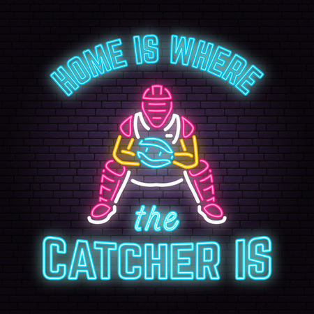 Home is where the catcher is. Vector illustration. Neon Baseball sign