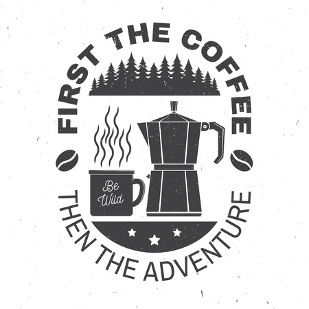 First the coffee then the adventure. Vector illustration. Concept for badge, shirt or logo, print, stamp. Vintage typography design with campin cup, Italian coffee maker and forest silhouette. 向量圖像