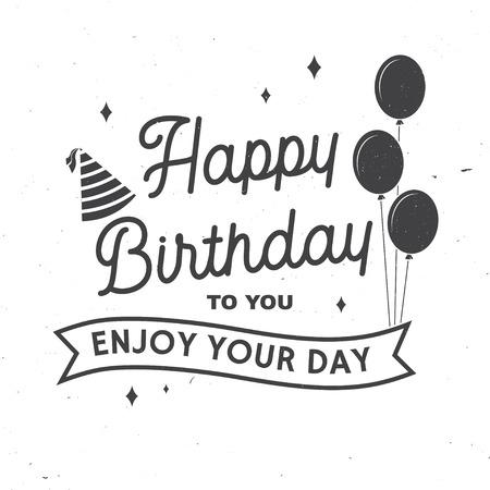 Alles Gute zum Geburtstag. Genieße deinen Tag. Stempel, Abzeichen, Karte mit Ballons und Geburtstagshut. Vektor. Typografisches Design der Weinlese für Geburtstagsfeieremblem im Retrostil