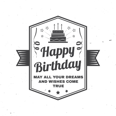 Happy Birthday to you. May all your dreams and wishes come true. Stamp, , card with birthday cake with candles and serpentine. Vector. Design for birthday celebration emblem in retro style Illustration