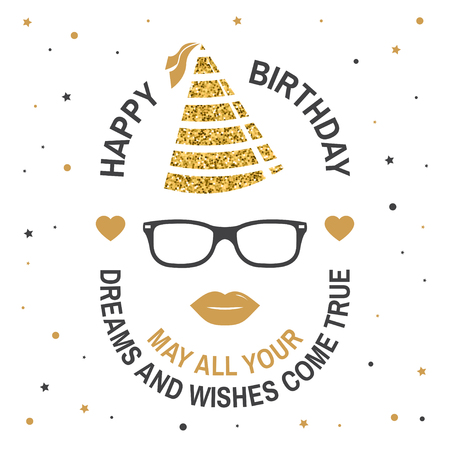 Happy Birthday to you. May all your dreams and wishes come true. Stamp, badge, card with eyeglasses, lips and birthday hat. Vector. Design for birthday celebration emblem in retro style