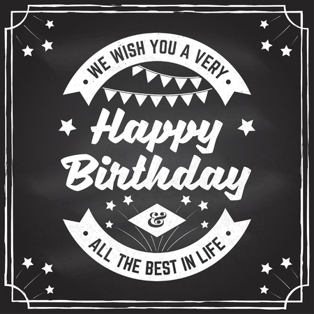 We wish you a very happy Birthday. All the best in life. Badge, card, with firework and Bunting flags. Vector. Vintage typographic design for birthday celebration emblem in retro style Illustration