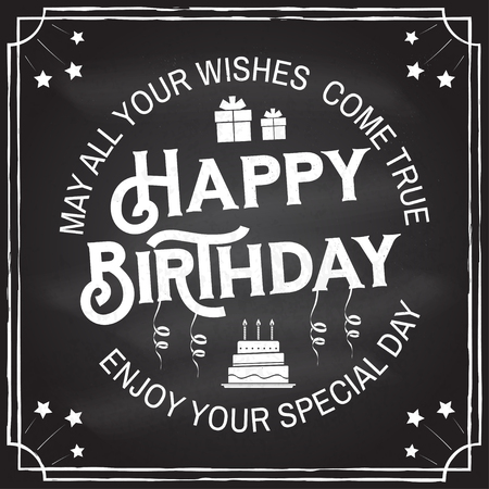May all your wishes come true. Happy Birthday. Stamp, sticker, card with gifts and birthday cake with candles. Vector. Vintage typographic design for birthday celebration emblem in retro style Illustration