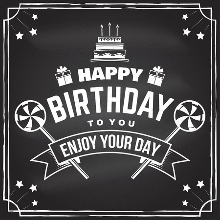 Happy Birthday to you. May all your dreams and wishes come true. Stamp, badge with birthday cake with candles and candy. Vector. Design for birthday celebration emblem in retro style