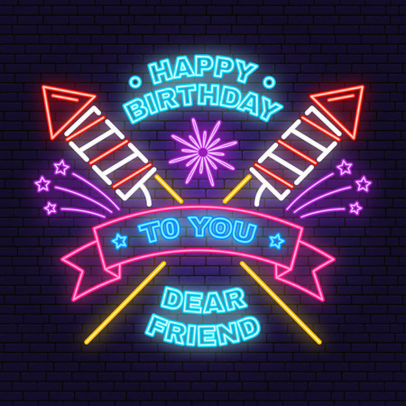 Buon compleanno a te caro amico insegna al neon. Distintivo, adesivo, con razzi scintillanti di fuochi d'artificio, fuochi d'artificio e nastro. Vettore. Design al neon per l'emblema della festa di compleanno. Insegna al neon di notte.