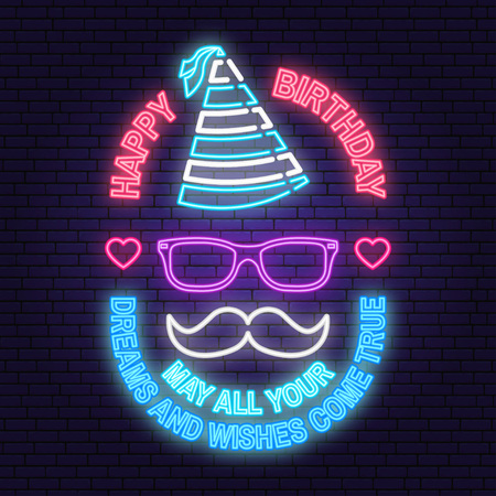 Happy Birthday to you neon sign. May all your dreams and wishes come true. Card with eyeglasses, mustache. Vector Neon design for birthday celebration emblem. Night neon signboard Stock Vector - 119591523