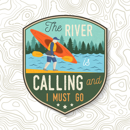 The River is calling and i must go. Kayak club. Vector. Concept for patch, print, stamp or tee. Vintage typography design with mountains and kayaker silhouette. Extreme water sport kayak patches