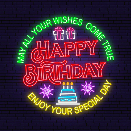 May all your wishes come true neon sign. Happy Birthday. Stamp, badge, sticker with gifts and birthday cake with candles. Vector Neon design for birthday celebration emblem. Night neon signboard Ilustração