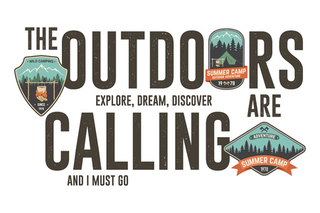 The outdoors are calling badge design. Vector graphic for t shirt, tee, print, apparel. Modern typography design with camping patch and outdoor adventure slogan text. Vector illustration. Summer camp