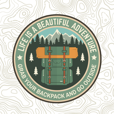 Life is a beautiful adventure patch. Vector. Concept for shirt or logo, print or tee. Vintage typography design with backpack, mountain and forest silhouette. Grab your backpack and go outside Illustration