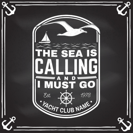 Yacht club badge. Vector. Concept for shirt, print, stamp or tee. Design with steering hand wheel ship, gull and sailing boat silhouette. The sea is calling and i must go