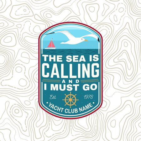 Insignia del club náutico. Vector. Concepto de camiseta, estampado o camiseta. Diseño vintage con velero, barco volante y silueta de gaviota. El mar está llamando y debo ir a parchear.