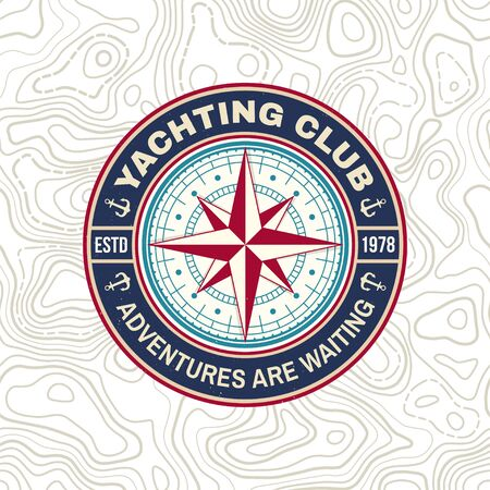 Yacht club badge. Vector. Concept for yachting shirt, print, stamp or tee. Vintage typography design with marine wind rose and compass silhouette. Adventures are waiting