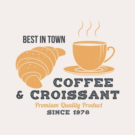 Best in town coffee and croissant retro badge design. Vintage design for cafe, restaurant, pub or fast food business. Template with coffee for restaurant identity objects, packaging and menu