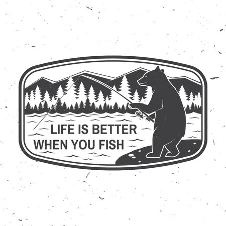 Life is better when you fish. Summer camp. Vector. Concept for shirt or logo, print, stamp or tee. Vintage typography design with fishing bear, mountains, sky and forest silhouette. Vettoriali