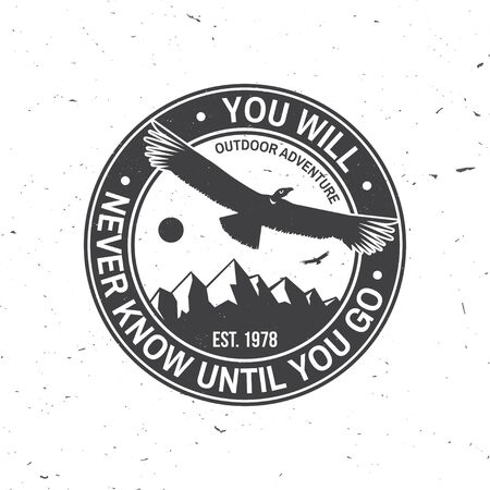 You will never know until you go. Summer camp. Vector. Concept for shirt or  print, stamp or tee. Foto de archivo - 132512081