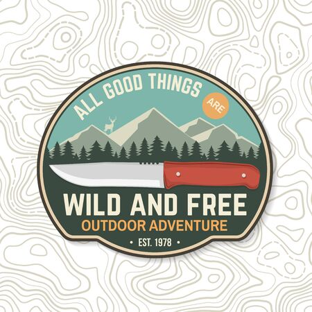 All good things are wild and free. Summer camp badge. For patch, stamp.