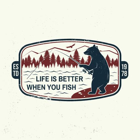 Life is better when you fish slogan. Summer camp. Vector. Concept for shirt or print, stamp or tee. Vintage typography design with fishing bear, mountains, sky and forest silhouette.