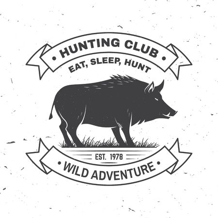 Hunting club badge. Eat, sleep, hunt. Vector illustration. Concept for shirt, label, print, stamp, badge, tee. Vintage typography design with boar silhouette. Outdoor adventure hunt club emblem