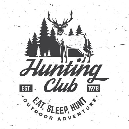 Hunting club. Eat, sleep, hunt. Vector. Concept for shirt or label, print, stamp, badge, tee. Vintage typography design with deer and forest silhouette. Outdoor adventure hunt club emblem Illustration