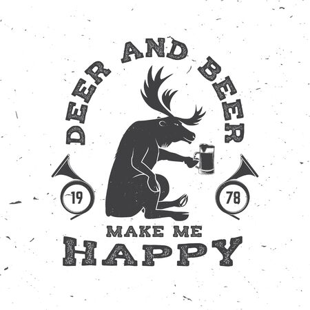 Deer and beer make me happy. Vector. Concept for shirt, print, stamp, badge, tee. Vintage typography design with deer, beer and hunting horn silhouette. Outdoor adventure hunt club emblem