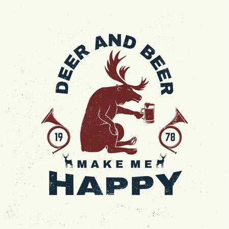 Deer and beer make me happy. Vector. Concept for shirt or label, print, stamp, badge, tee. Vintage typography design with deer, beer and hunting horn silhouette. Outdoor adventure hunt club emblem Illustration