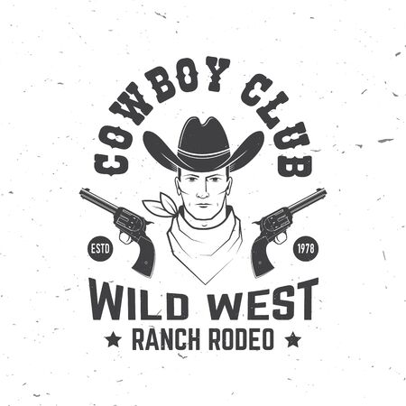 Cowboy club badge. Ranch rodeo. Vector. Concept for shirt,  print, stamp, tee with cowboy and gun. Vintage typography design with wild west and revolver silhouette.