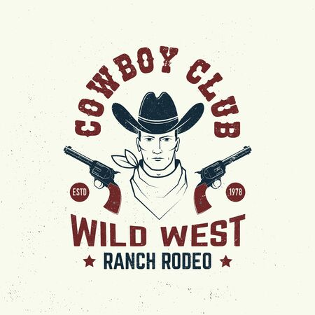 Cowboy club badge, t-shirt. Ranch rodeo. Vector. Concept for shirt, print, stamp, tee with cowboy and gun. Vintage typography design with wild west and revolver silhouette.