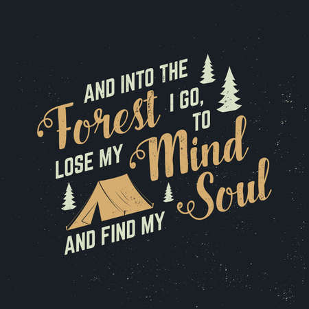 And into the forest I go, to lose my mind and find my soul. Vector. Concept for shirt,  print, stamp or tee. Vintage typography design with camping tent and forest silhouette. Ilustrace