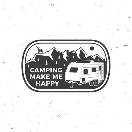 Camping make me happy. Summer camp. Vector. Concept for shirt or  print, stamp or tee. Vintage typography design with RV Motorhome, mountain and forest silhouette.