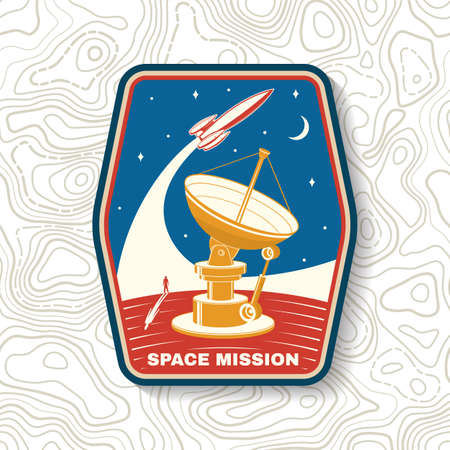Space mission badge, patch. Vector. Concept for shirt, print, stamp, overlay or template. Vintage typography design with space rocket, satellite dishes and moon silhouette.