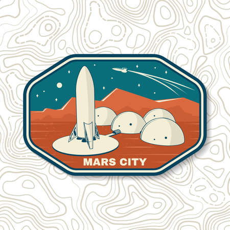 Mars city   badge, patch. Vector illustration Concept for shirt, print, stamp, overlay or template. Vintage typography design with space rocket and mars city silhouette.