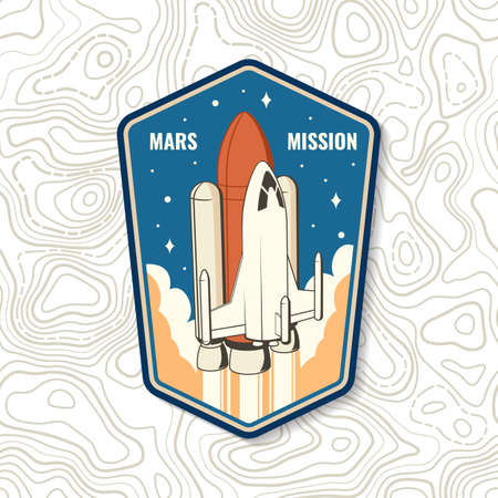 Mars mission  badge, patch. Vector. Concept for shirt, print, stamp, overlay or template. Vintage typography design with space rocket and mars silhouette.