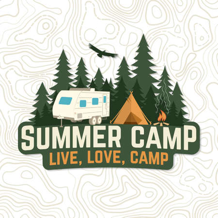Summer camp. Live, love, camp patch. Vector. Concept for badge, shirt or   print, stamp, apparel or tee. Vintage typography design with camper, camping tent, campfire and forest silhouette.