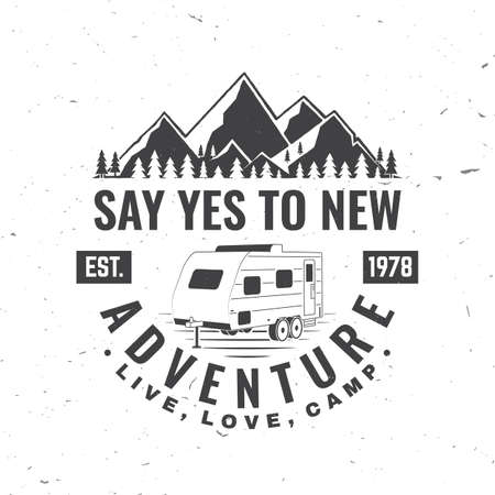 Say yes to new adventure. Live, love, camp. Vector . Concept for shirt or print, stamp or tee. Vintage typography design with camper trailer and mountain silhouette. Camping quote. Ilustración de vector