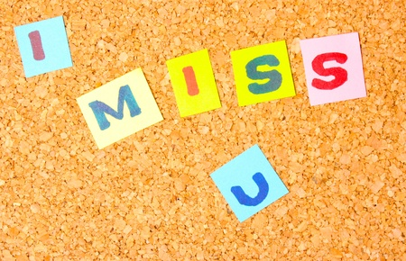 i miss you: Cork board with i miss you