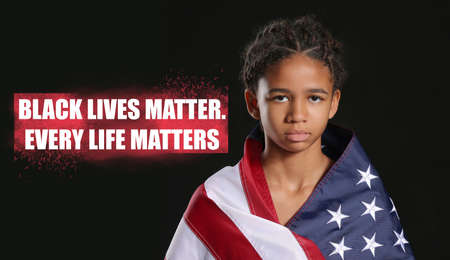 Sad African-American girl with USA flag on dark background with text BLACK LIVES MATTER, EVERY LIFE MATTERS