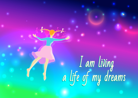 affirmations: Illustrated affirmation: I am living a Llife of My Dreams. Cartoon image of flying dreaming girl.