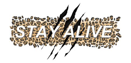 Stay alive typography t-shirt design on leopard skin pattern background with claw scratch. Vector fashion t-shirt illustration Иллюстрация
