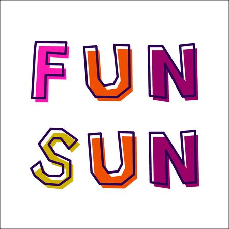 Sun Fun, from abstract letters drawn by hand, in different colors, with a shifted outline