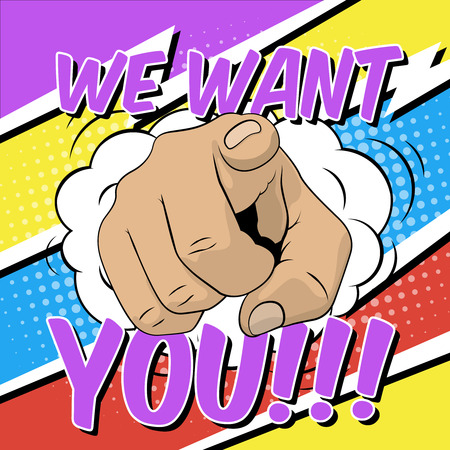 Pointing hand illustration in pop art style. We want you! sign.