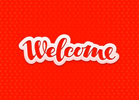 Welcome lettering. Design greeting card, banner Vector illustration Illustration