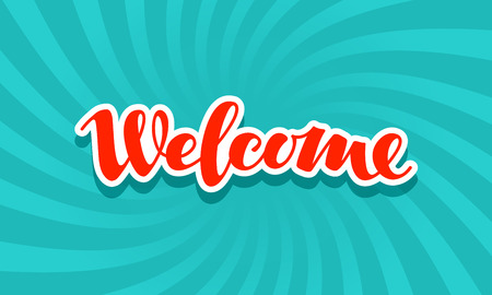 locution: Welcome sign. Lettering calligraphic inscription. Vector illustration