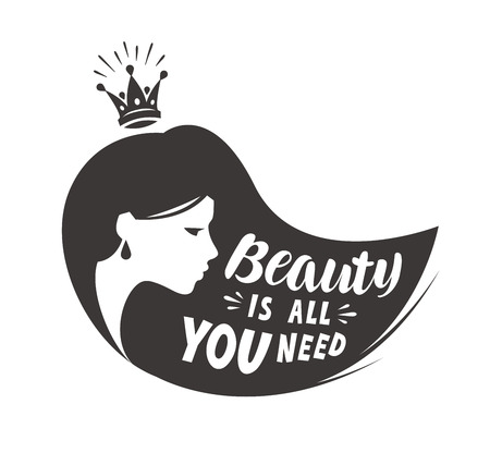 salon and spa: Princess or beautiful girl. Lettering beauty is all you need. Vector illustration
