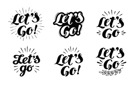 to go: Lets go vector lettering. Hand drawn illustration phrase Illustration