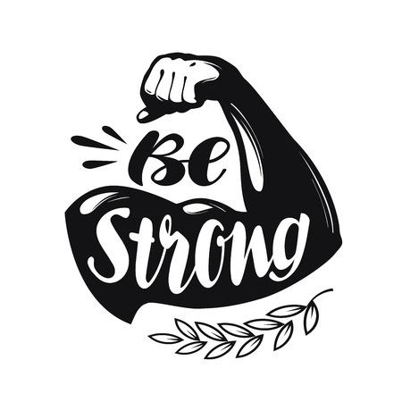 sportsman: Sea fuerte, letras. la gimnasia del deporte, la etiqueta de fitness. ilustración vectorial