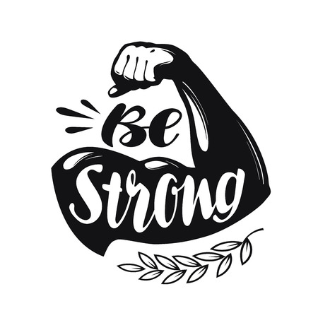 Be Strong, lettering. Sport gym, fitness label. Vector illustration Stock Illustratie