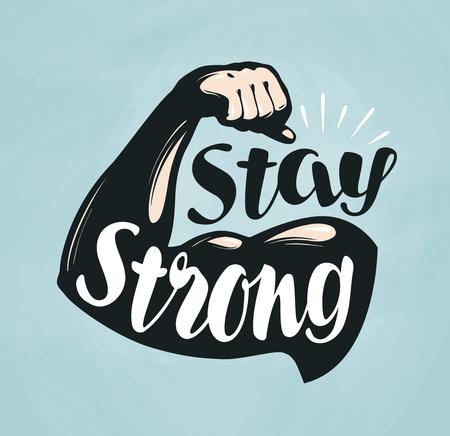 Gimnasio, gimnasio, banner deportivo. Mantente fuerte, letras. Silueta doblada el brazo. Ilustración vectorial Ilustración de vector