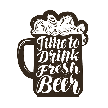 Time to drink fresh beer, lettering.